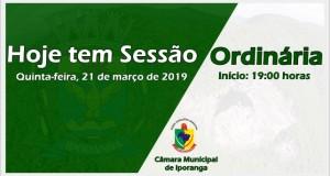 Hoje tem Sessão Ordinária ! 21/03/2019